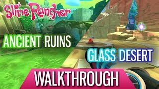 Slime Rancher Ancient Ruins/Glass Desert WALKTHROUGH (All Fountains/Gordos)