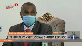 Tribunal constitucional chumba recurso do PRA-JA Servir Angola