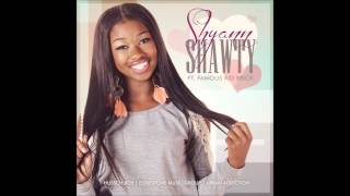 "Shyann   ""Shawty"" Feat. Famous Kid Brick [Audio]"