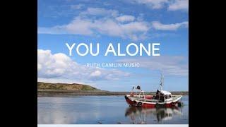 You Alone- Ruth Camlin- Healing Worship- Irish Worship 2018