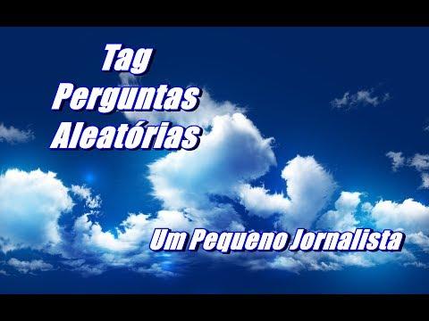 Tag Perguntas Aleatórias – Um Pequeno Jornalista