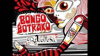 Bongo Botrako -  Dale A La Vida