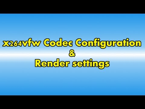 x264vfw Codec and render-settings guide — CamStudio Support