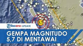Gempa Magnitudo 5,7 Guncang Mentawai, Getaran Terasa Kuat hingga Warga Panik & Pilih Mengungsi