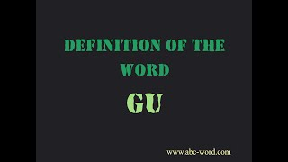 """Definition of the word """"Gu"""""""