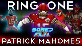 Patrick Mahomes - Ring One (An Original Bored Film Documentary)
