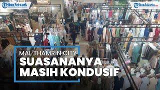 Kondisi Thamrin City Jakarta Pusat, Pengunjung Tampak Berbelanja Busana untuk Lebaran