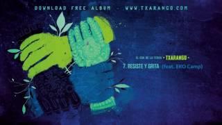 Txarango & EKO Camp - Resiste Y Grita
