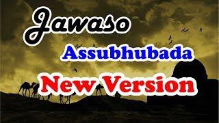 NEW ARANSEMENT || JAWASO ASSUBHUBADA NEW VERSION [OFFICIAL AUDIO] VOL. 4