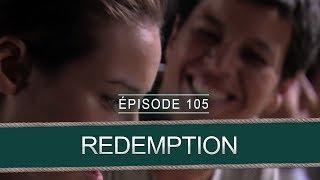 Rédemption - épisode 105 - Complet en français