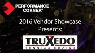 2016 Performance Corner™ Vendor Showcase presents: TruXedo