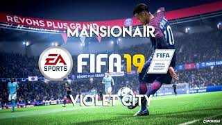 Mansionair   Violet City (FIFA 19 Soundtrack)