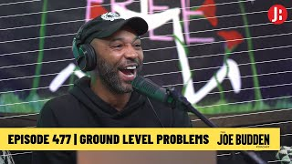 The Joe Budden Podcast - Ground Level Problems