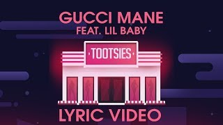 Gucci Mane, Lil Baby   Tootsies (LYRICS)