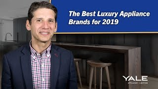 Best Luxury Appliance Brands 2019 - Ratings / Reviews / Prices