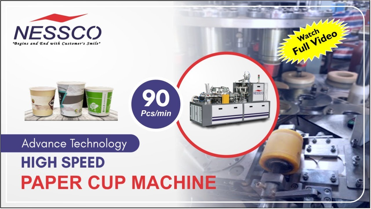 Disposable Paper Cup Making Machine    Nessco Machinery
