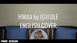 (G)I-DLE ((여자)아이들) - HWAA (화(火花)) | English Cover Piano Version with Lyrics | Ericka Peralejo