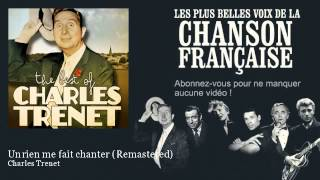 Charles Trenet - Un rien me fait chanter - Remastered