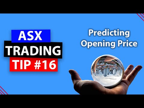 ASX Trading Tip #16: Predicting opening price action