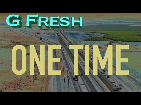 G FRESH - ONE TIME