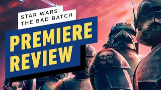 Star Wars: The Bad Batch - Series Premier Review by IGN