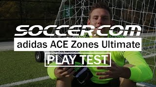 Play Test: Adidas ACE Zones Ultimate