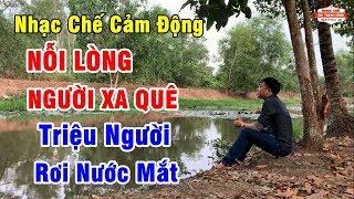 MV Nhạc Chế - NỖI LÒNG NGƯỜI XA QUÊ - Rơi Nước Mắt Hàng Triệu Người
