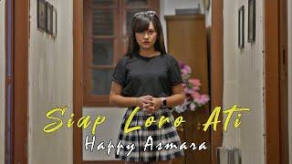 Download lagu Happy Asmara Siap Loro Ati Mp3