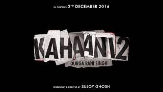 Kahaani 2 | Durga Rani Singh | Vidya Balan | Arjun Rampal | In Cinema 2nd December