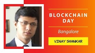 Vinay Shankar presenting Blockchain Use Case in Lending : Indian Context @ Blockchain Day, Bangalore