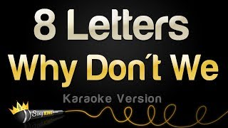 Why Don't We   8 Letters (Karaoke Version)