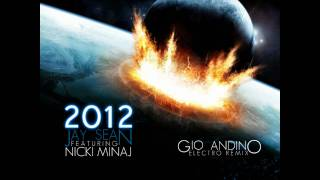 *NEW* 2012 (Jay Sean ft. Nicki Minaj) - Gio Andino Electro Remix
