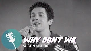 "AUSTIN MAHONE - ""Why Don't We"" 