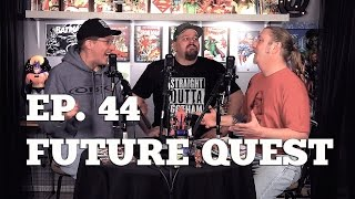 Ep 44 DC Comics: Future Quest