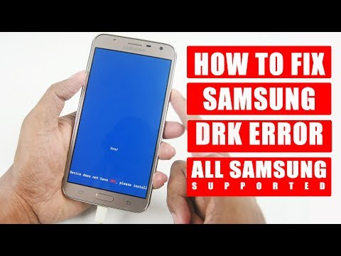 HOW TO FIX SAMSUNG DRK ERROR   DEVICE DOES NOT HAVE DRK PLEASE INSTALL DRK FIRST