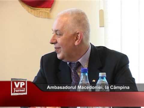 Ambasadorul Macedoniei, la Câmpina