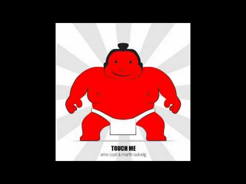 Arno Cost & Martin Solveig - Touch Me (2010 Remix)