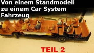 Umbau/Bauanleitung Brekina MB O305 Zu Einem Car System Fahrzeug Teil 2