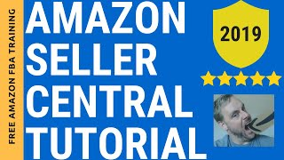 Amazon Seller Central Tutorial 2019 - How To Use Amazon Seller Central - Amazon Seller Support