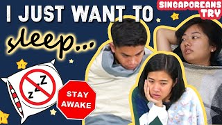 Singaporeans Try: 24 Hour No Sleep Challenge