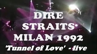 DIRE STRAITS - Tunnel of Love Live in MILAN 1992 (Mark Knopfler)
