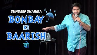 Bombay Ki Baarish Bro - Sundeep Sharma Stand-up Comedy