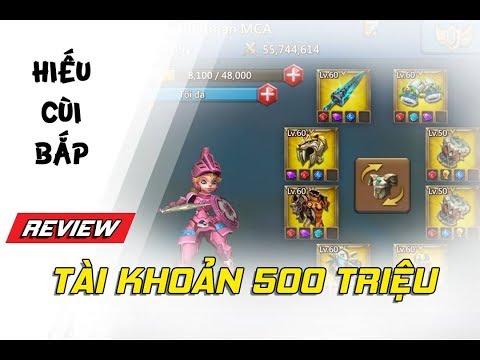 review tài khoản game lords mobile trị giá 500 triệu  ( hiếu cùi bắp video 4k )