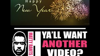 Happy New Years Eve with Matty Rants