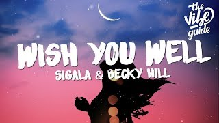Sigala   Wish You Well (Lyrics) Ft. Becky Hill