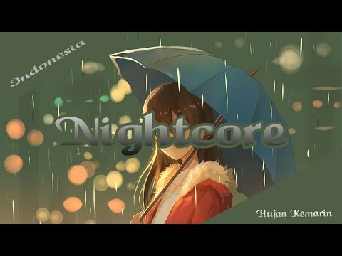 nightcore     hujan kemarin