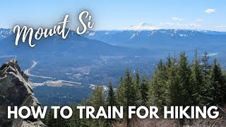 HOW TO TRAIN FOR HIKING & BACKPACKING | Go Hiking | Mount Si