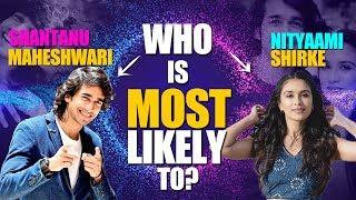 Co-stars Shantanu and Nityaami share each others secrets I Who is most likely to I TellyChakkar