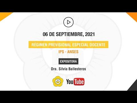 RÉGIMEN PREVISIONAL ESPECIAL DOCENTE. IPS - ANSES - 06 de Septiembre 2021