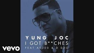 Yung Joc - I Got B**ches ft. AE200, D Dro